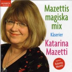 Mazettis magiska mix - Kåserier