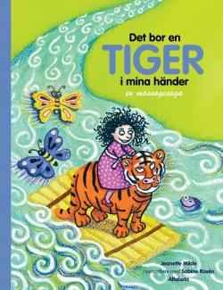 Det bor en tiger i mina händer - En massagesaga