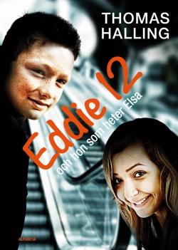 Eddie 12 och hon som heter Elsa : Elsa 12 och han som heter Eddie