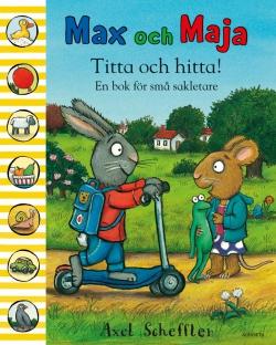 Max och Maja : Titta och hitta! En bok för små sakletare