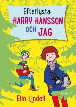 Efterlysta : Harry Hansson och jag