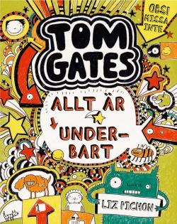 Tom Gates: Allt är underbart