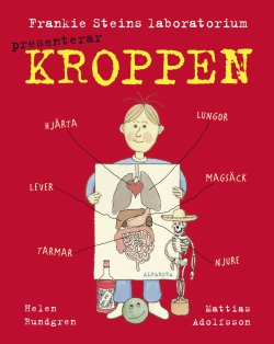 Frankie Steins laboratorium presenterar : kroppen