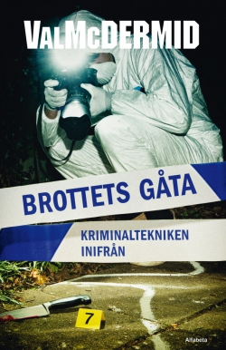 Brottets gåta : kriminaltekniken inifrån