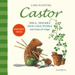 Castor Odla, snickra och laga punka med Castor och Frippe Samlingsvolym