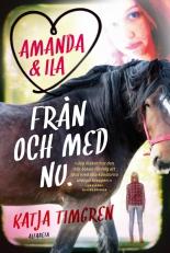 Amanda & Ila : Från och med nu