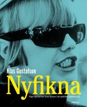 Nyfikna : Vilgot Sjöman och Lena Nyman i den politiska oskuldens tid