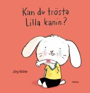 Kan du trösta Lilla kanin?