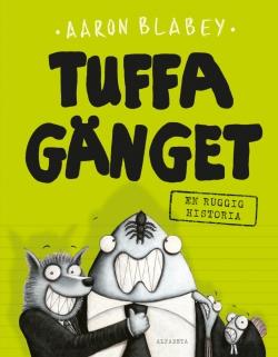 Tuffa gänget : En ruggig historia
